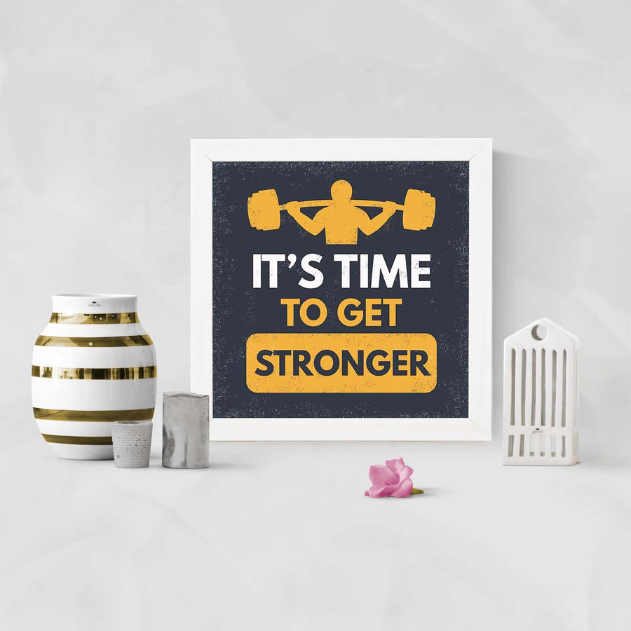 It's Time to Get Stronger Framed Poster