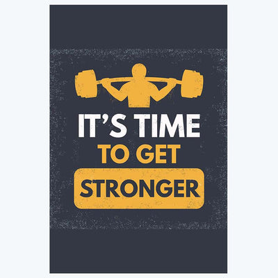 It's Time to Get Stronger Gym Posters