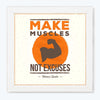 Make Muscles Gym Glass Framed Posters & Artprints