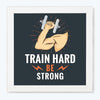 Train Hard Be Stronger Gym Glass Framed Posters & Artprints