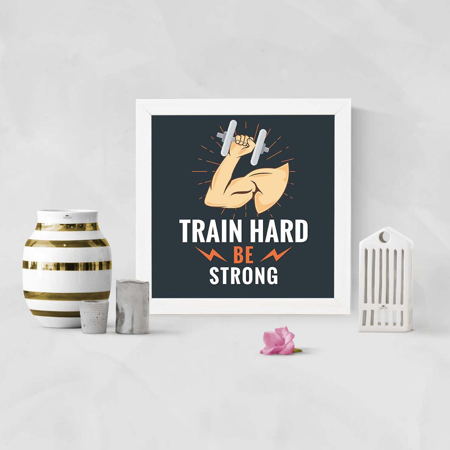 Train Hard Be Stronger Framed Poster