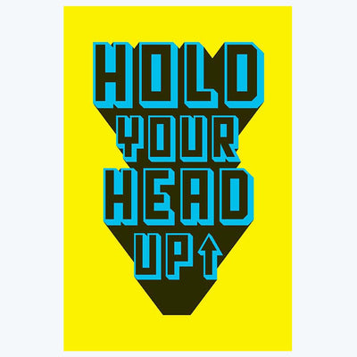 Holo Your Head Up Pop Art Posters