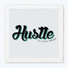 Hustle Typography Glass Framed Posters & Artprints
