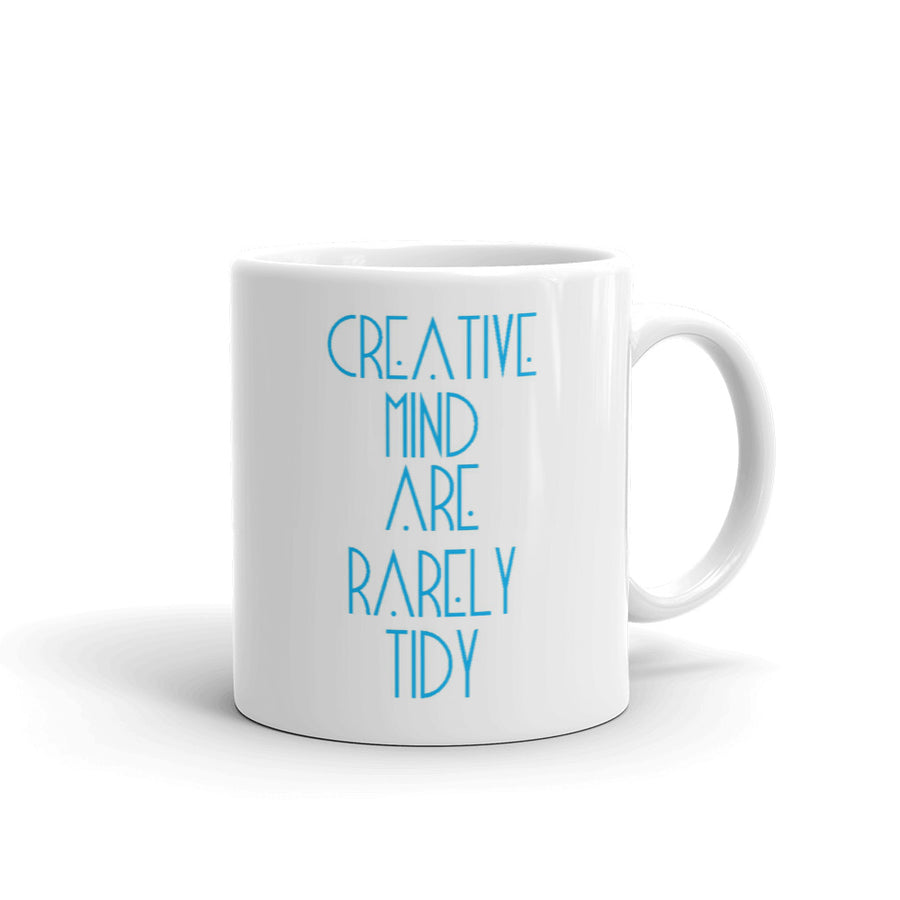 Creative Mind Are Rarely Tidy Mug