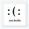You Decide Motivational Glass Framed Posters & Artprints