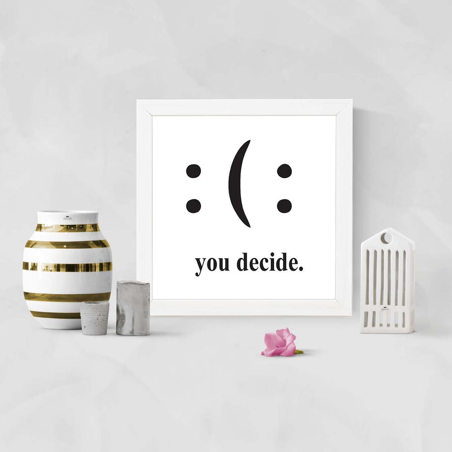 You Decide Framed Poster