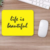Buy Life Is Beautiful Motivational Mouse Pads Online