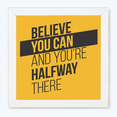 Believe You Can Motivational Glass Framed Posters & Artprints