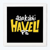 Aao Kabhi Haveli Pe Humour Glass Framed Posters & Artprints