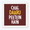 Chal Daaru Peetein Hai Alcohol Glass Framed Posters & Artprints