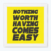 Nothing Come Easy Motivational Glass Framed Posters & Artprints