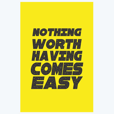 Nothing Come Easy Motivational Posters