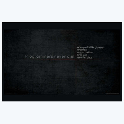 Programmers Never Die Education Posters