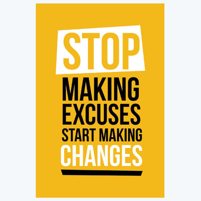 Stop Making Excuses, Start Making Changes Motivational Posters