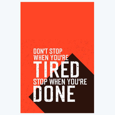 Stop when you're Done Motivational Posters