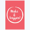 Make it Happen Motivational Posters