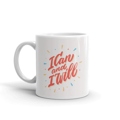 I can and I will Motivational Coffee Mug