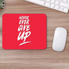 Buy Never Ever Give up Motivational Mouse Pads Online