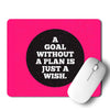 A Goal without a plan is Just a wish Mouse Pad