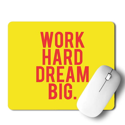 Hard Work Dream Big Mouse Pad