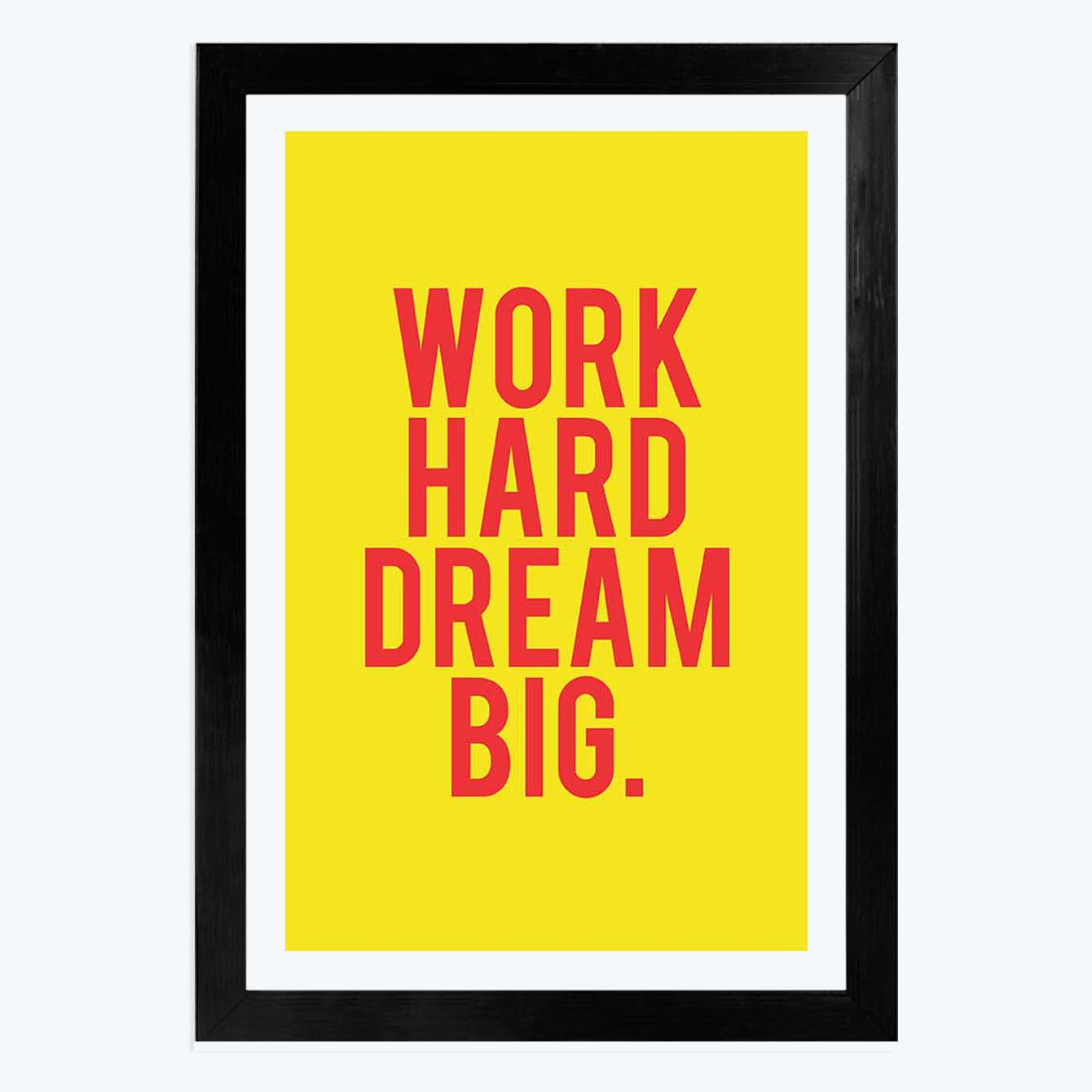 Hard Work Dream Big Framed Poster