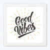 Good Vibes Motivational Glass Framed Posters & Artprints