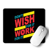Work For It Mouse Pad