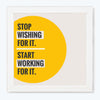 Start Working Motivational Glass Framed Posters & Artprints