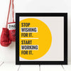Start Working Framed Poster