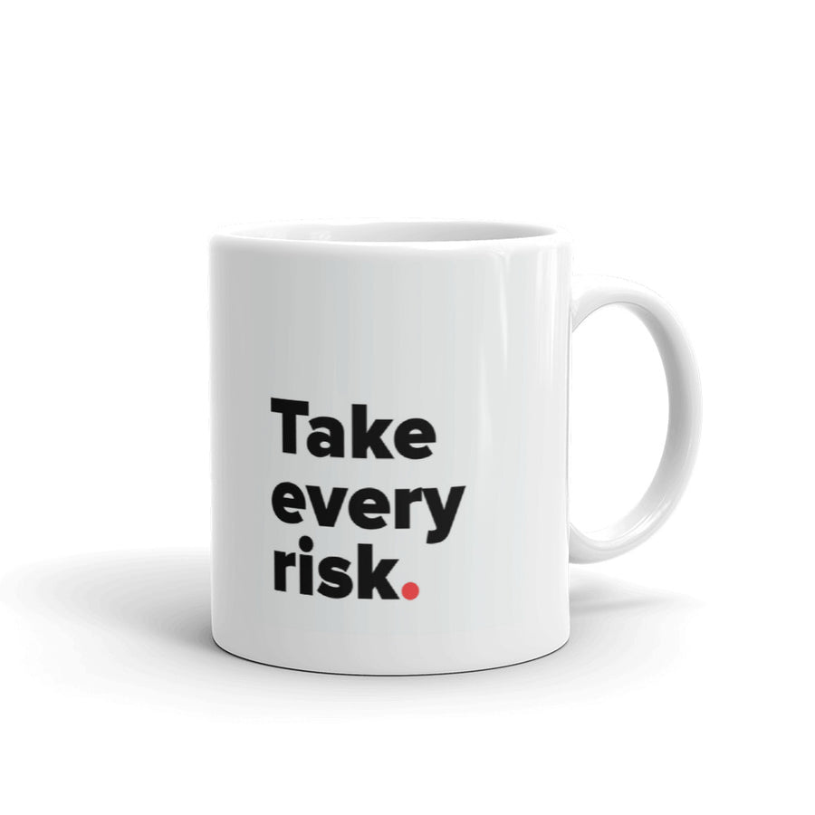 Take every risk Mug