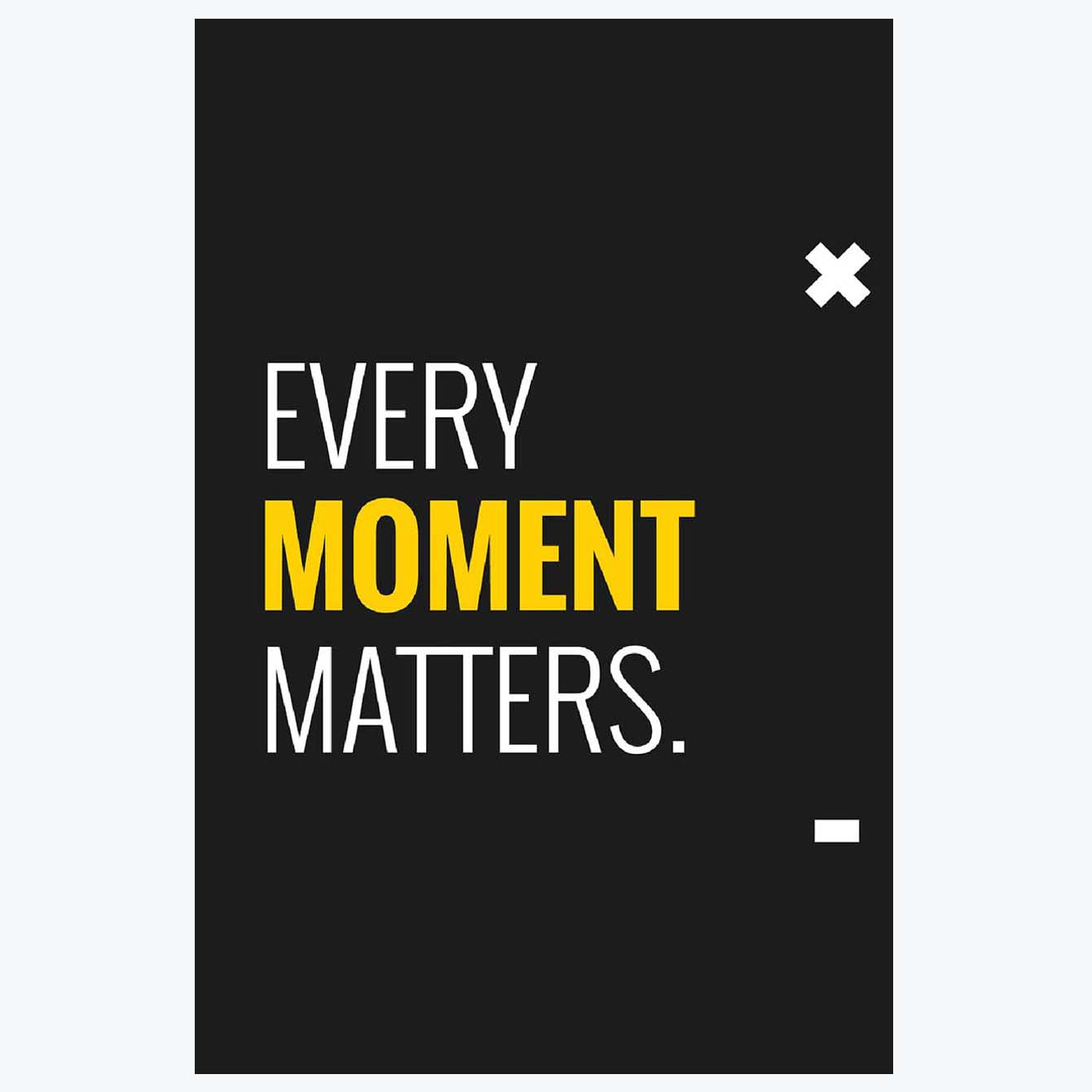 Every Moment Matter Motivational Posters