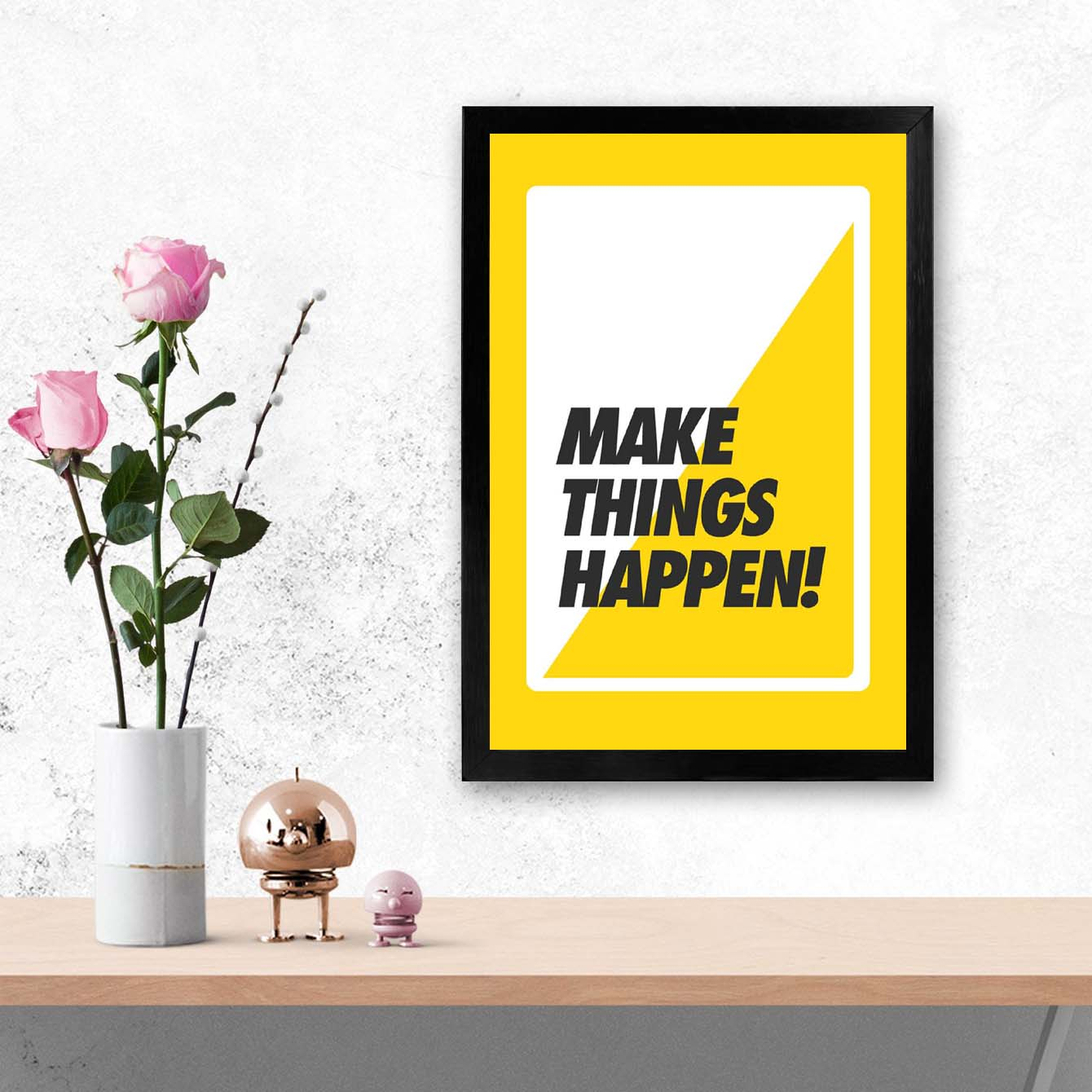 Make things Happen Framed Poster