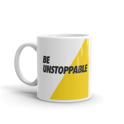 Be unstoppable Motivational Coffee Mug