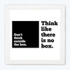 Think like there is no box Motivational Glass Framed Posters & Artprints