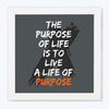 Life of Purpose Motivational Glass Framed Posters & Artprints