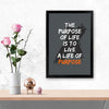 Life of Purpose Framed Poster