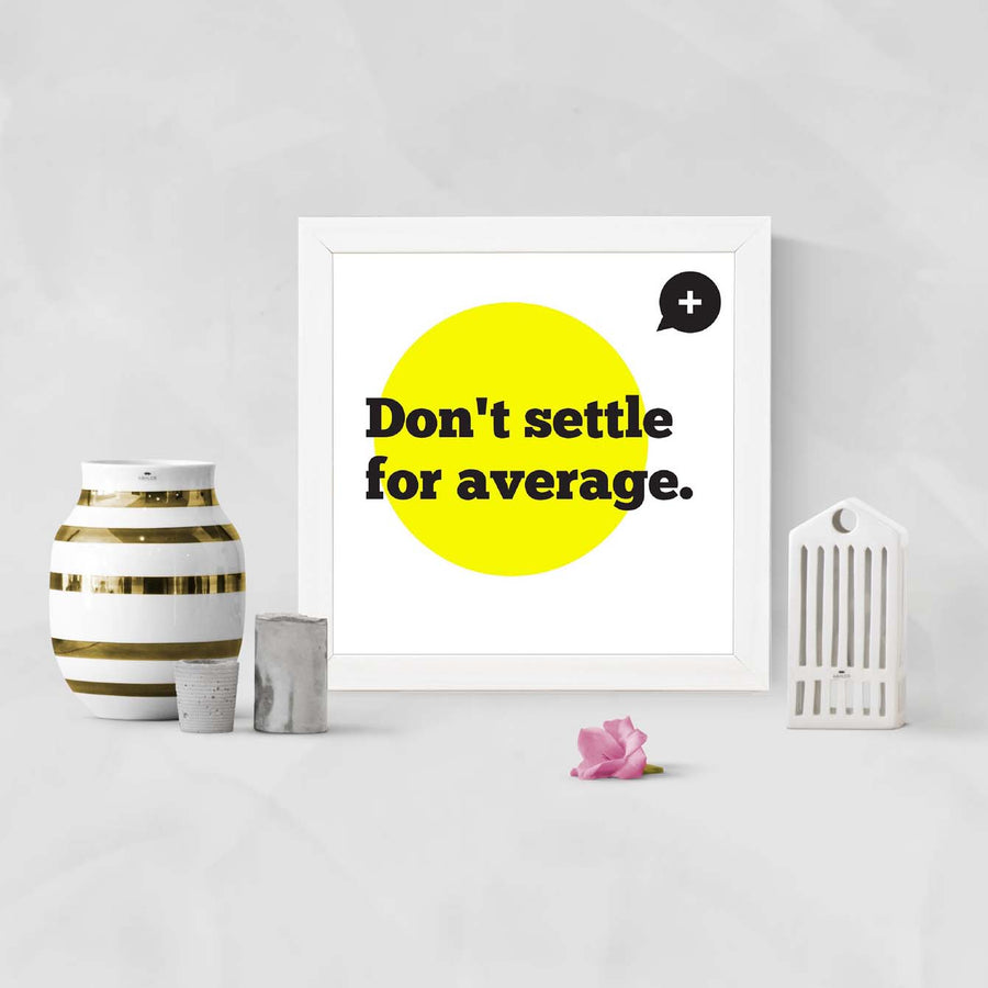 Don't Settle for average Framed Poster