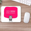Buy Life is better with Beard Motivational Mouse Pads Online