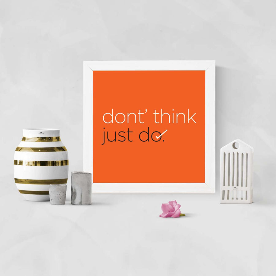 Don't think just do Framed Poster
