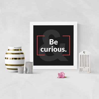 Be Curious Framed Poster