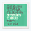 Opportunity to rebuild Motivational Glass Framed Posters & Artprints