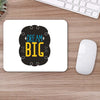 Buy Dream Big Humour Mouse Pads Online