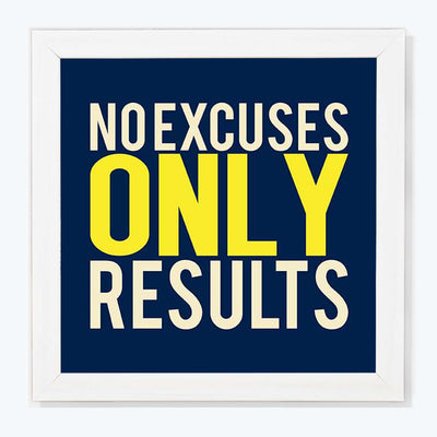 No Excuses Motivational Glass Framed Posters & Artprints