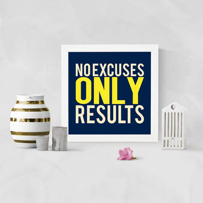 No Excuses Framed Poster