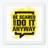 Do it Anyway Motivational Glass Framed Posters & Artprints