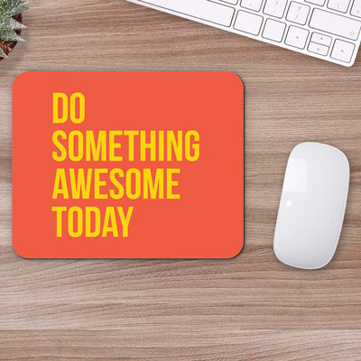 Buy Do Something Awesome Motivational Mouse Pads Online