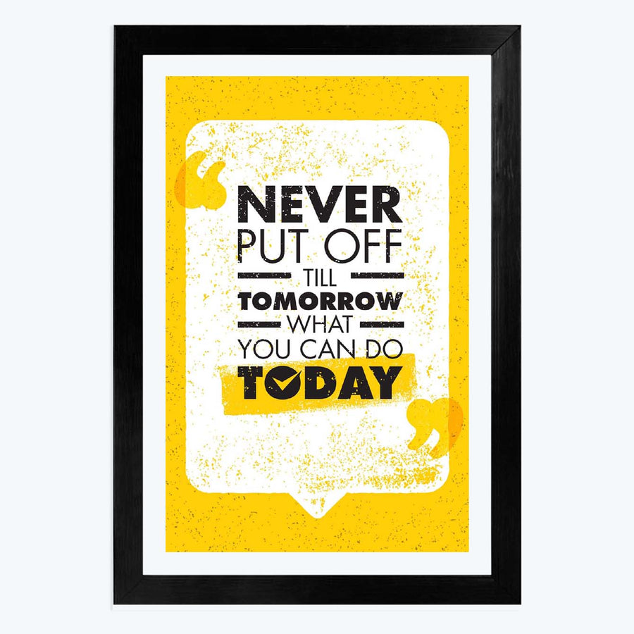 Do Today Framed Poster