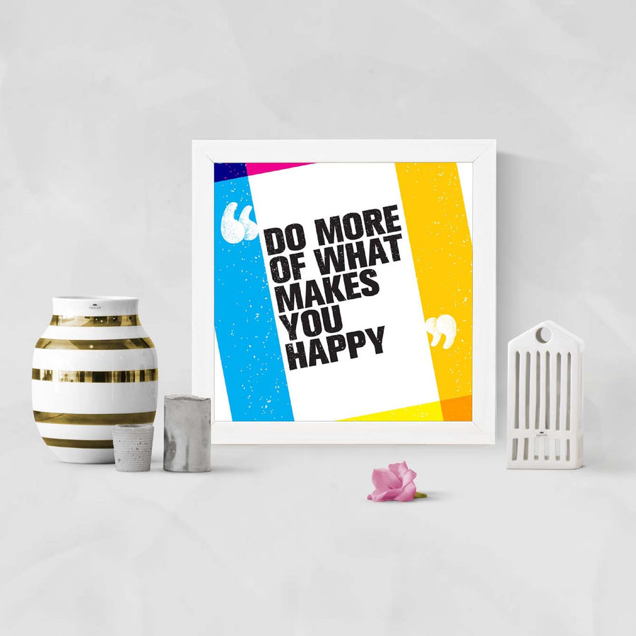 Do more Makes you Happy Framed Poster