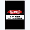 Man Cave Warning Motivational Posters