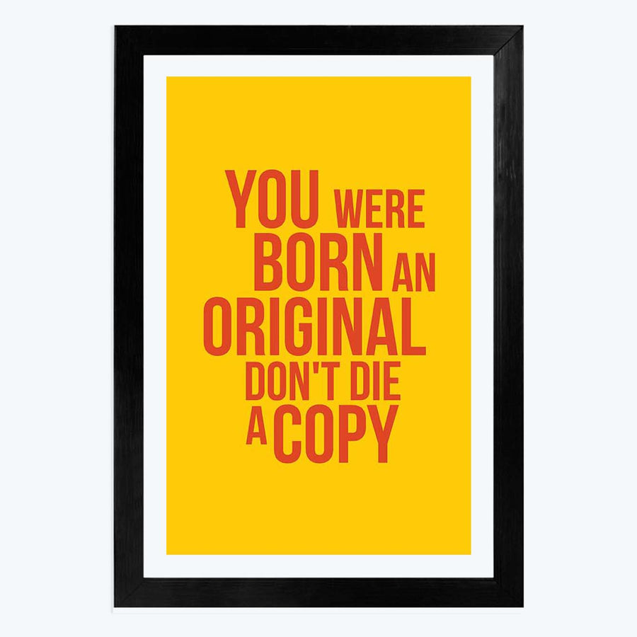 Don't Die A Copy Framed Poster